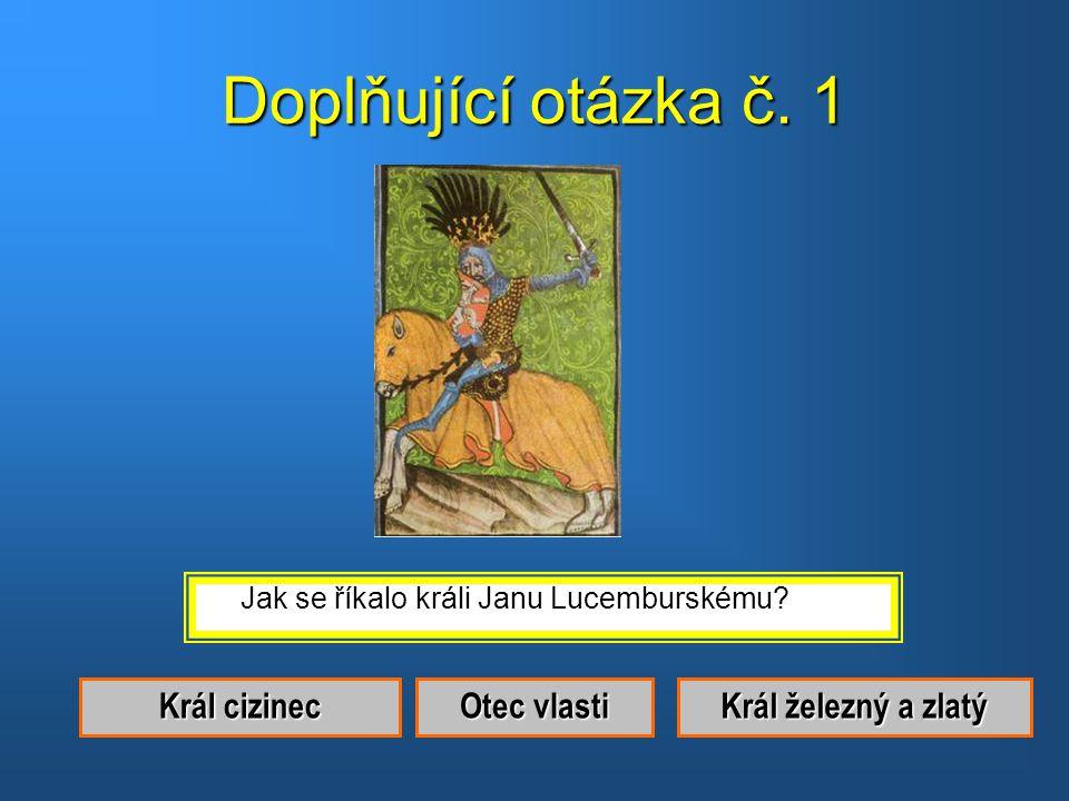 Správná odpověď.Byl to Jan Lucemburský.