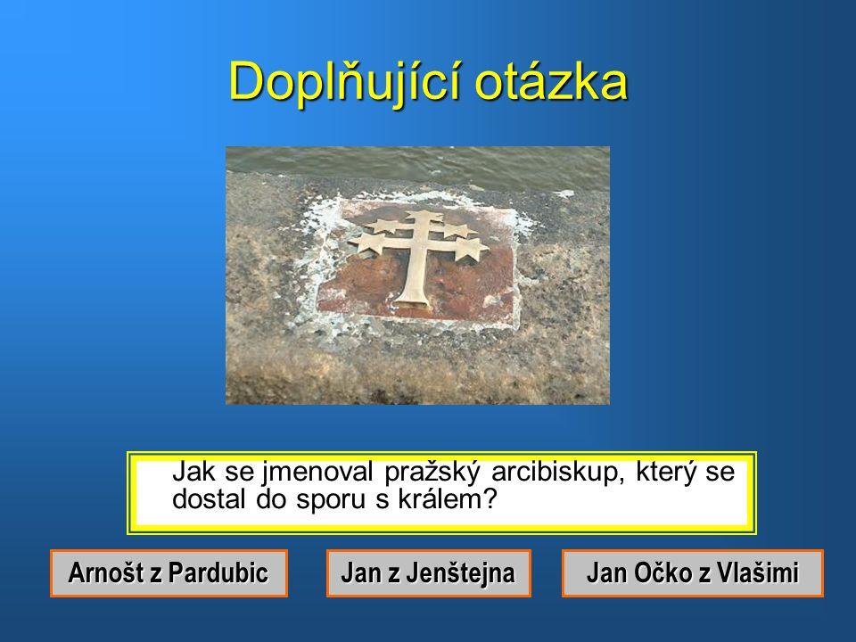 Správná odpověď.Byl to Jan Nepomucký.