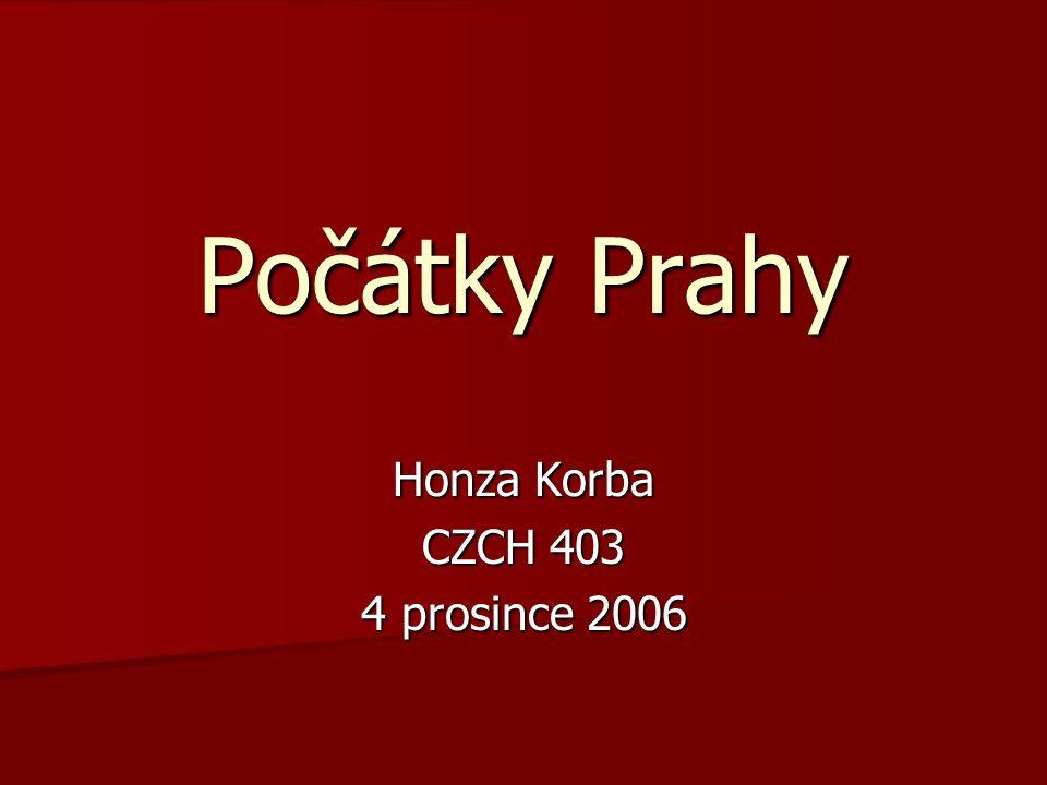 Počátky Prahy Honza Korba CZCH 403 4 prosince 2006