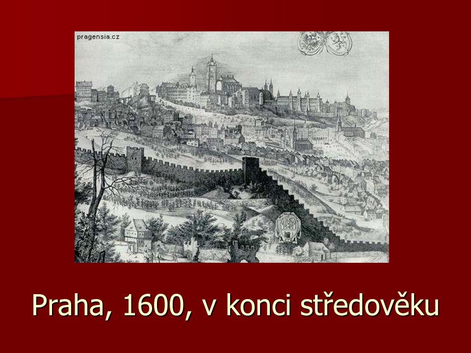 Praha, 1600, v konci středověku