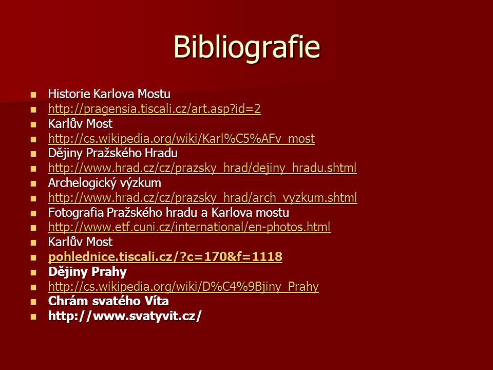 Bibliografie Historie Karlova Mostu Historie Karlova Mostu http://pragensia.tiscali.cz/art.asp?id=2 http://pragensia.tiscali.cz/art.asp?id=2 http://pr