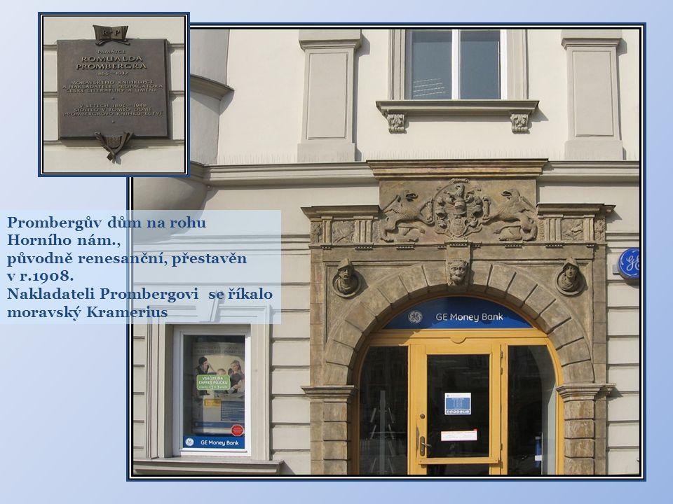 Prombergův dům na rohu Horního nám., původně renesanční, přestavěn v r.1908.