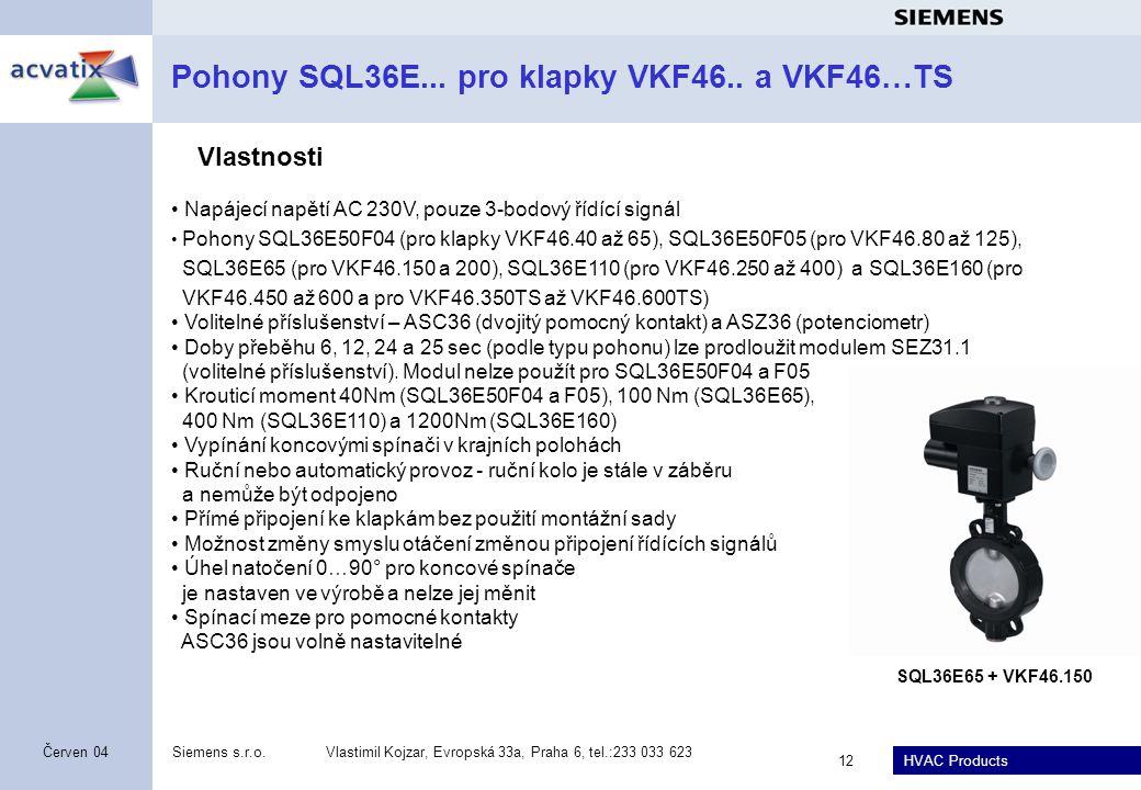 HVAC Products Siemens s.r.o.Vlastimil Kojzar, Evropská 33a, Praha 6, tel.:233 033 623 12 Červen 04 Pohony SQL36E... pro klapky VKF46.. a VKF46…TS Napá