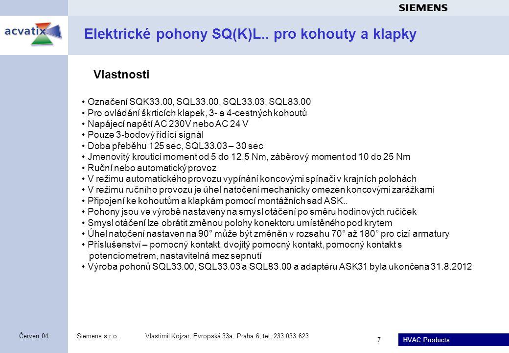 HVAC Products Siemens s.r.o.Vlastimil Kojzar, Evropská 33a, Praha 6, tel.:233 033 623 8 Červen 04 Pohony SQL35.00 a SQL85.00 pro klapky VKF46..