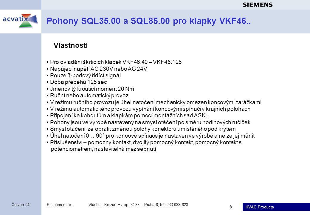 HVAC Products Siemens s.r.o.Vlastimil Kojzar, Evropská 33a, Praha 6, tel.:233 033 623 9 Červen 04 Elektrické pohony SQK(L)..