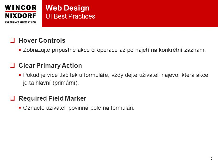 Web Design UI Best Practices 12  Hover Controls  Zobrazujte přípustné akce či operace až po najetí na konkrétní záznam.