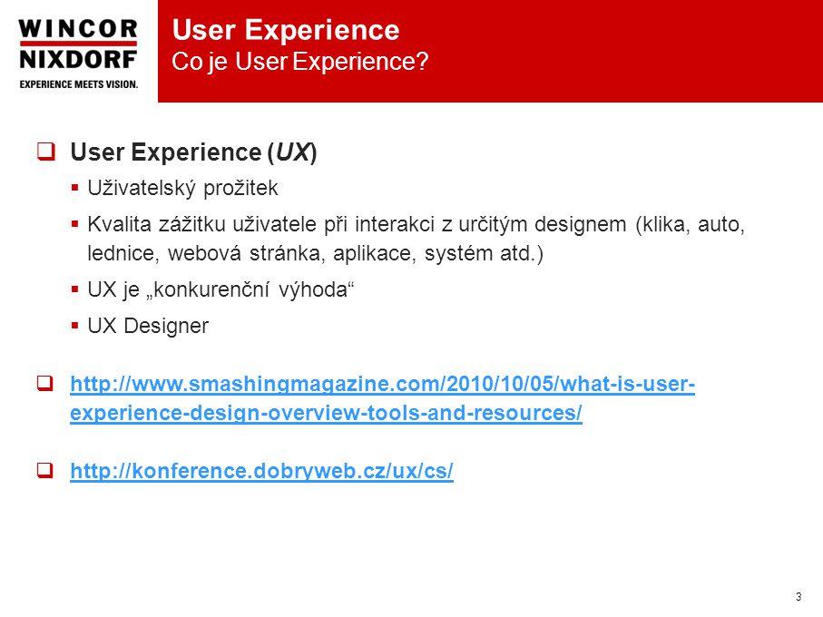 User Experience Co je User Experience? 3  User Experience (UX)  Uživatelský prožitek  Kvalita zážitku uživatele při interakci z určitým designem (k