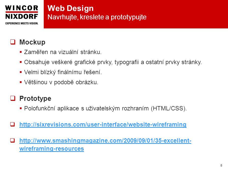 Web Design Navrhujte, kreslete a prototypujte 8  Mockup  Zaměřen na vizuální stránku.