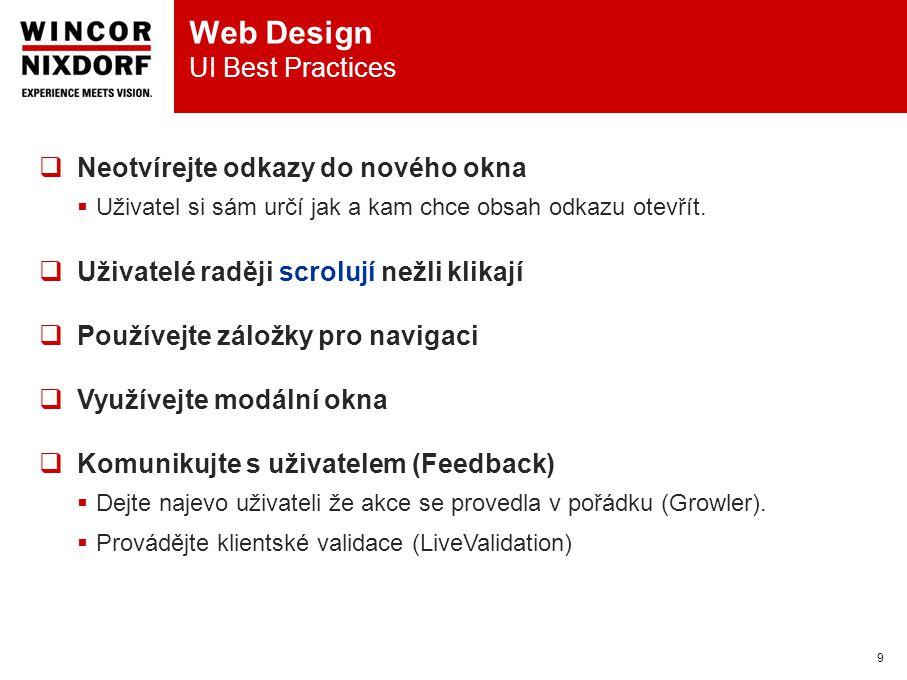 Web Design UI Best Practices 9  Neotvírejte odkazy do nového okna  Uživatel si sám určí jak a kam chce obsah odkazu otevřít.