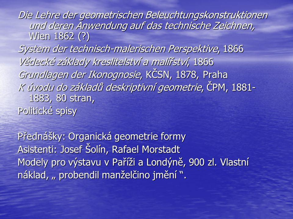 Die Lehre der geometrischen Beleuchtungskonstruktionen und deren Anwendung auf das technische Zeichnen, Wien 1862 (?) System der technisch-malerischen