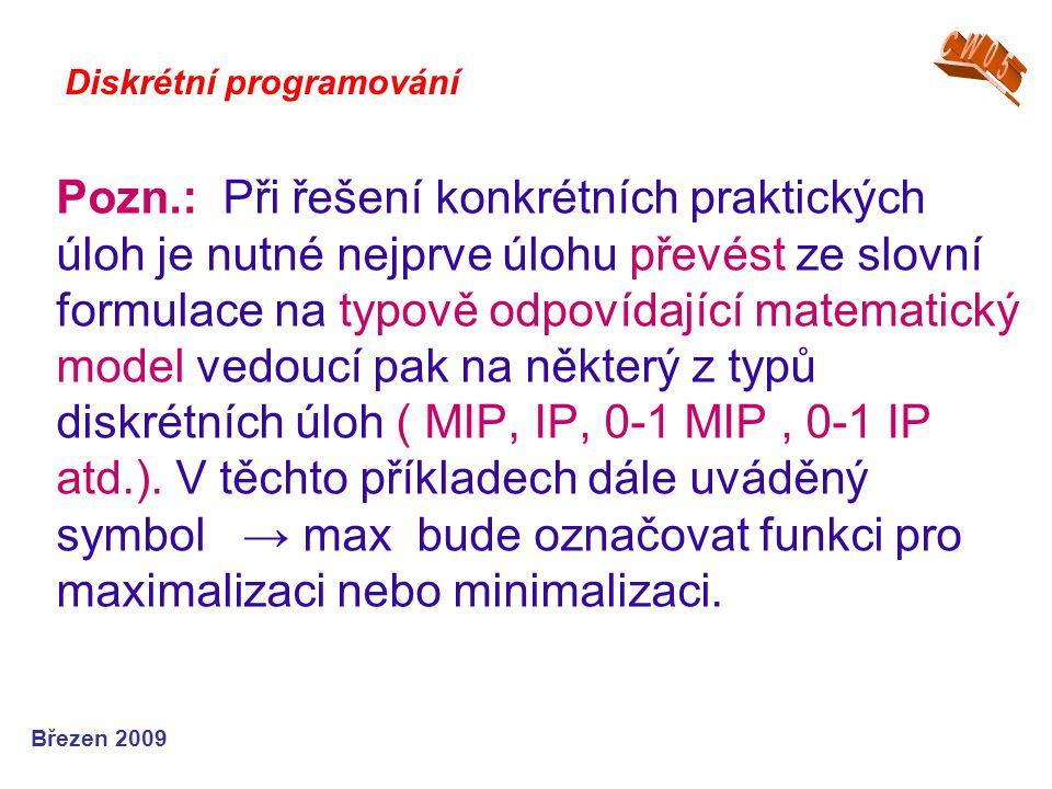 Pozn.: Při řešení konkrétních praktických úloh je nutné nejprve úlohu převést ze slovní formulace na typově odpovídající matematický model vedoucí pak