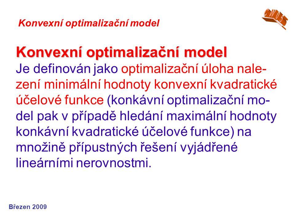 Konvexní optimalizační model Konvexní optimalizační model Je definován jako optimalizační úloha nale- zení minimální hodnoty konvexní kvadratické účel