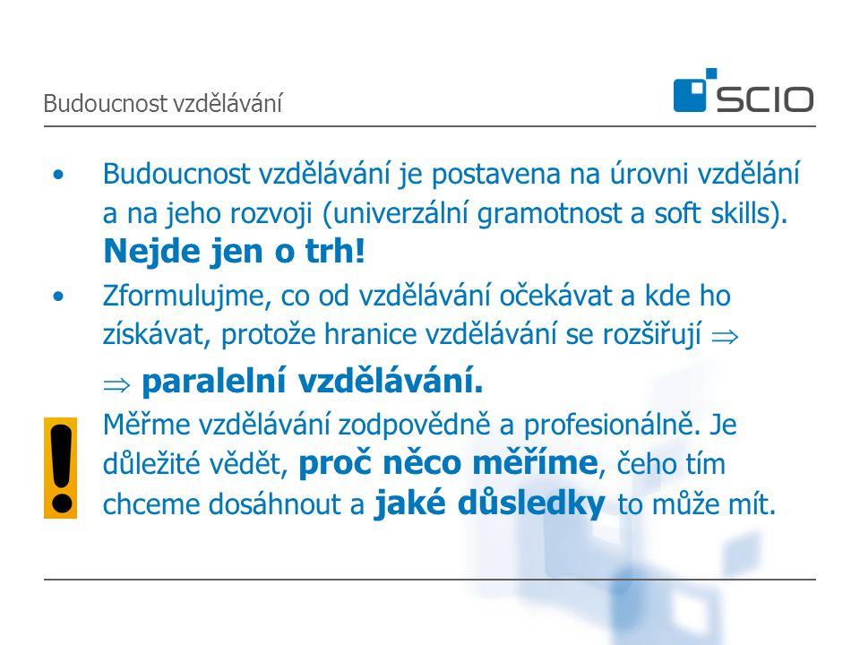 Budoucnost vzdělávání Budoucnost vzdělávání je postavena na úrovni vzdělání a na jeho rozvoji (univerzální gramotnost a soft skills).