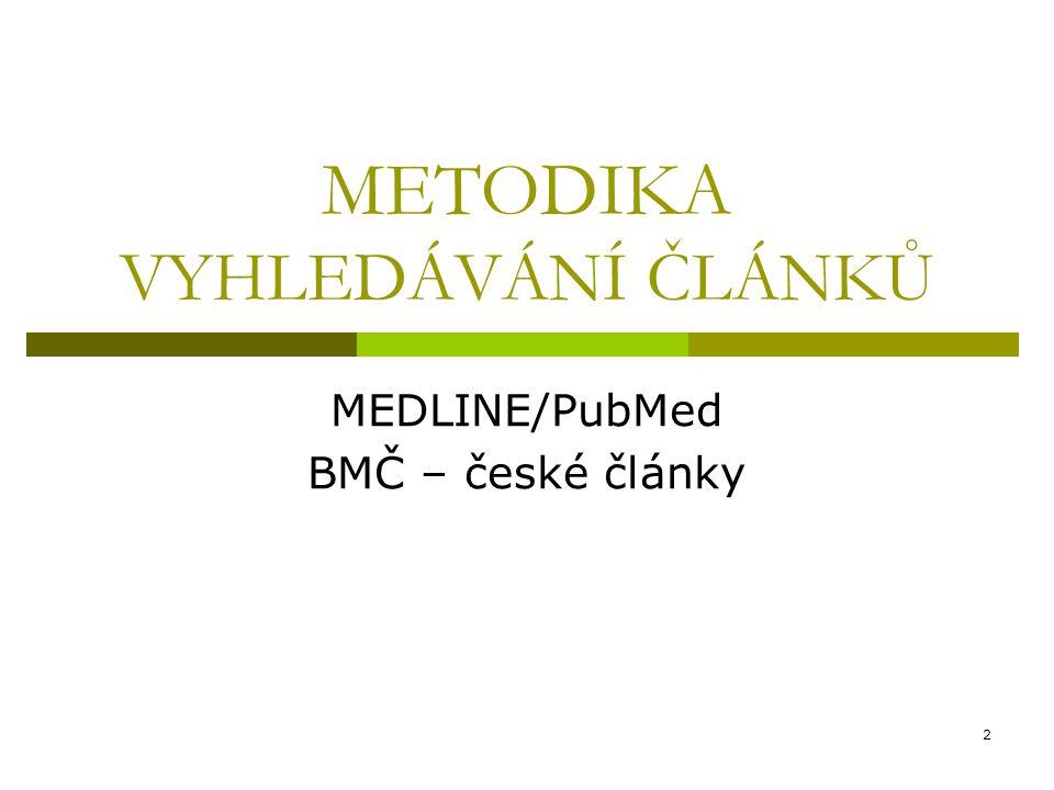 2 METODIKA VYHLEDÁVÁNÍ ČLÁNKŮ MEDLINE/PubMed BMČ – české články