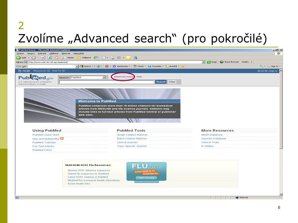 """8 2 Zvolíme """"Advanced search"""" (pro pokročilé)"""