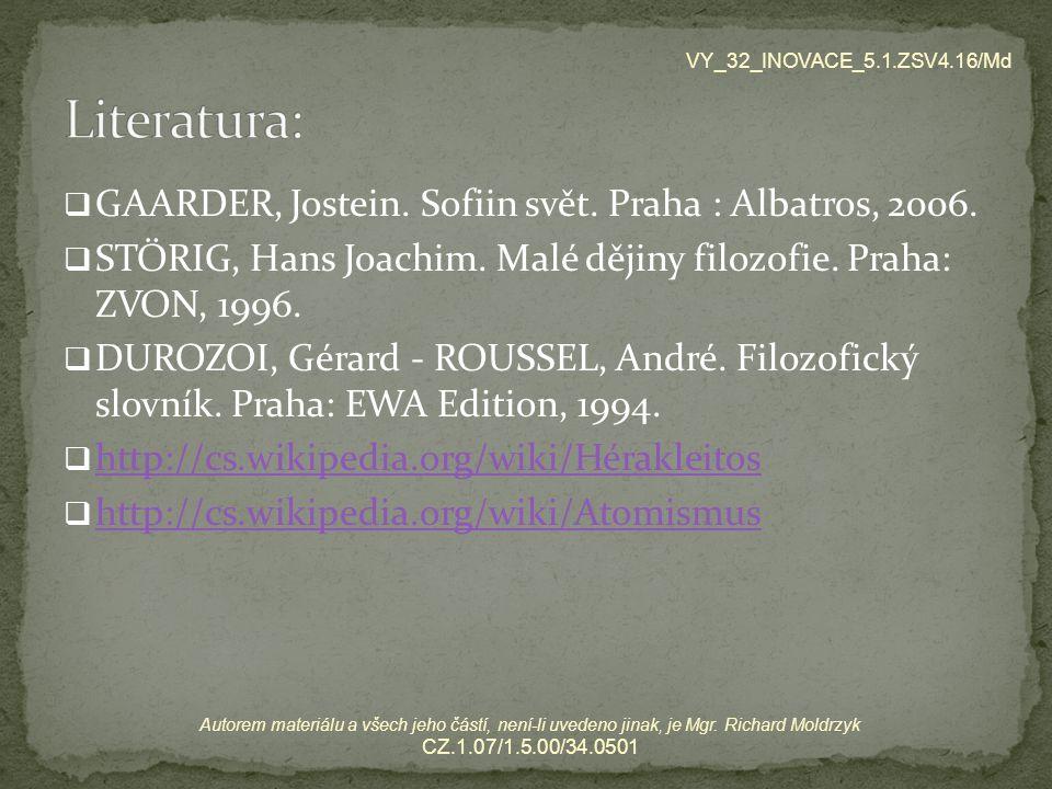  GAARDER, Jostein.Sofiin svět. Praha : Albatros, 2006.