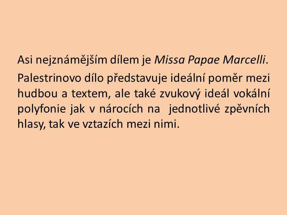 Asi nejznámějším dílem je Missa Papae Marcelli.