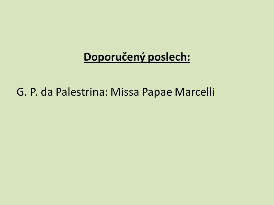 Doporučený poslech: G. P. da Palestrina: Missa Papae Marcelli