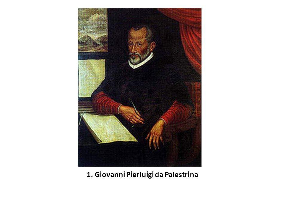 1. Giovanni Pierluigi da Palestrina