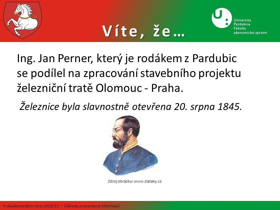 Ing. Jan Perner, který je rodákem z Pardubic se podílel na zpracování stavebního projektu železniční tratě Olomouc - Praha. Železnice byla slavnostně