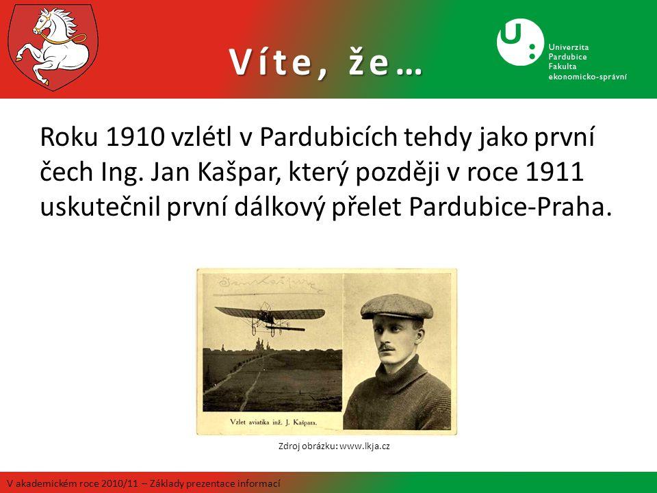 Roku 1910 vzlétl v Pardubicích tehdy jako první čech Ing. Jan Kašpar, který později v roce 1911 uskutečnil první dálkový přelet Pardubice-Praha. Víte,