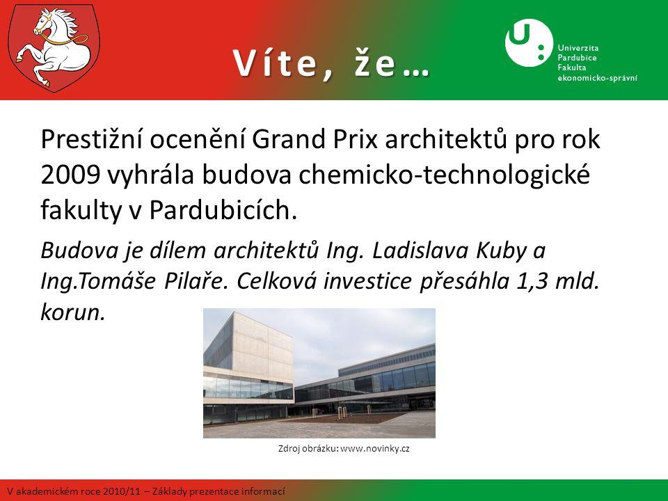 Prestižní ocenění Grand Prix architektů pro rok 2009 vyhrála budova chemicko-technologické fakulty v Pardubicích. Budova je dílem architektů Ing. Ladi