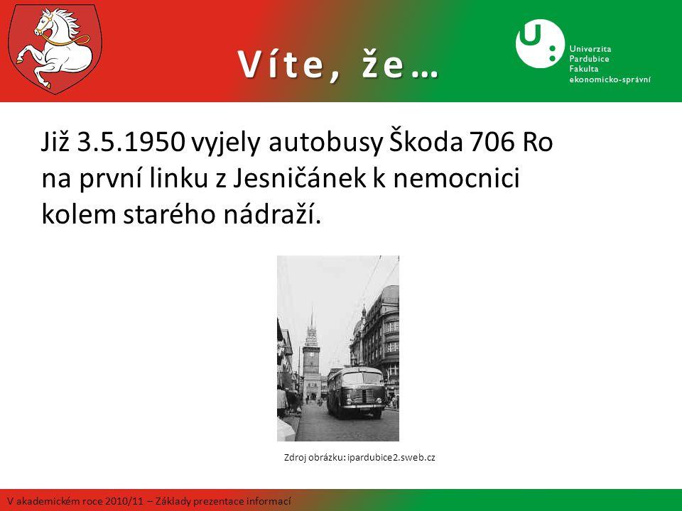 Již 3.5.1950 vyjely autobusy Škoda 706 Ro na první linku z Jesničánek k nemocnici kolem starého nádraží. V akademickém roce 2010/11 – Základy prezenta