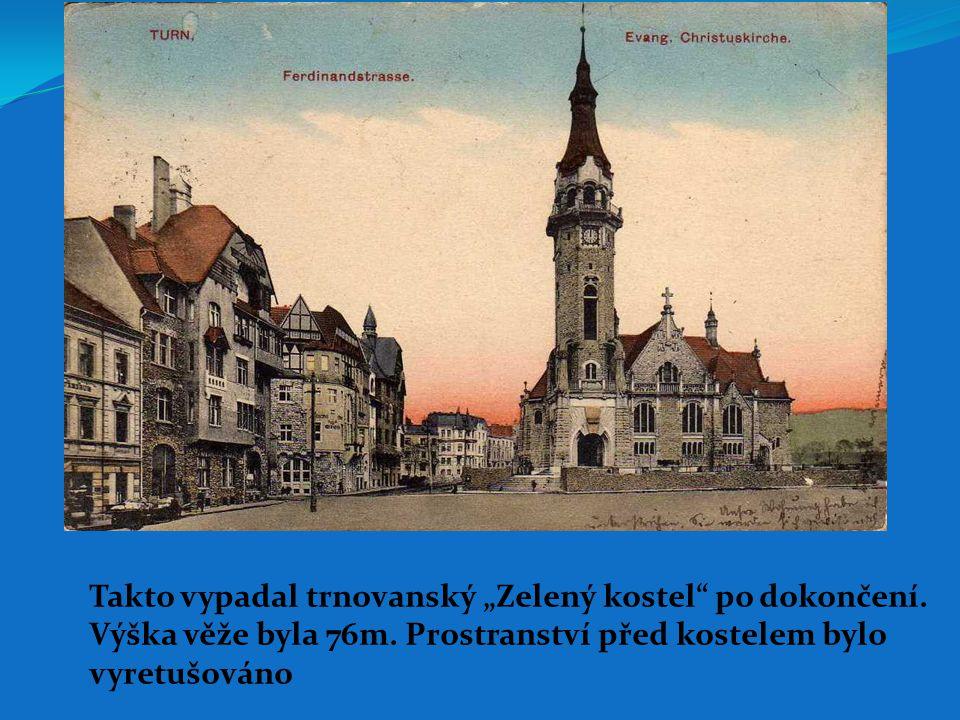 """Takto vypadal trnovanský """"Zelený kostel"""" po dokončení. Výška věže byla 76m. Prostranství před kostelem bylo vyretušováno"""