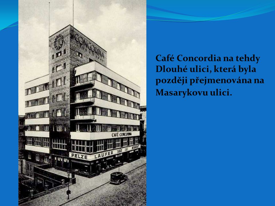 Café Concordia na tehdy Dlouhé ulici, která byla později přejmenována na Masarykovu ulici.