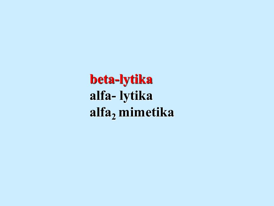 beta-lytika alfa- lytika alfa 2 mimetika