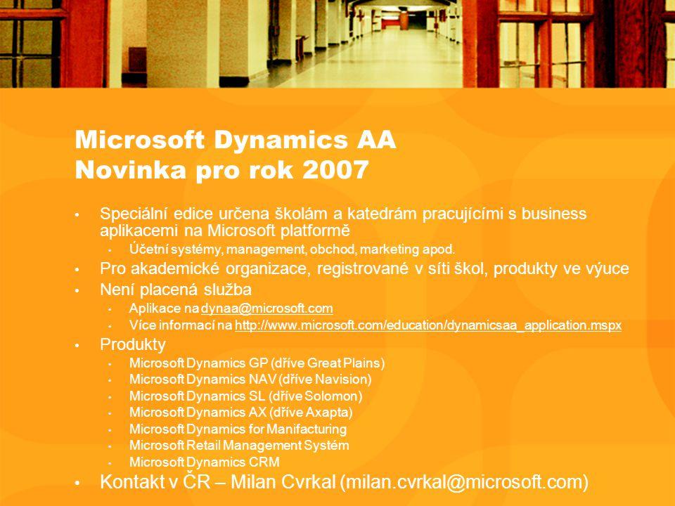 Microsoft Dynamics AA Novinka pro rok 2007 Speciální edice určena školám a katedrám pracujícími s business aplikacemi na Microsoft platformě Účetní systémy, management, obchod, marketing apod.