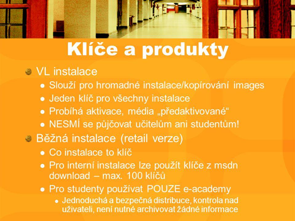 """Klíče a produkty VL instalace Slouží pro hromadné instalace/kopírování images Jeden klíč pro všechny instalace Probíhá aktivace, média """"předaktivované NESMÍ se půjčovat učitelům ani studentům."""