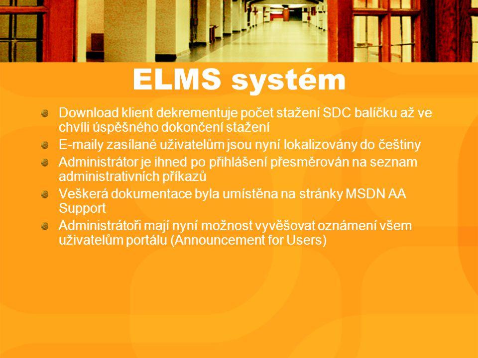 ELMS systém Download klient dekrementuje počet stažení SDC balíčku až ve chvíli úspěšného dokončení stažení E-maily zasílané uživatelům jsou nyní lokalizovány do češtiny Administrátor je ihned po přihlášení přesměrován na seznam administrativních příkazů Veškerá dokumentace byla umístěna na stránky MSDN AA Support Administrátoři mají nyní možnost vyvěšovat oznámení všem uživatelům portálu (Announcement for Users)