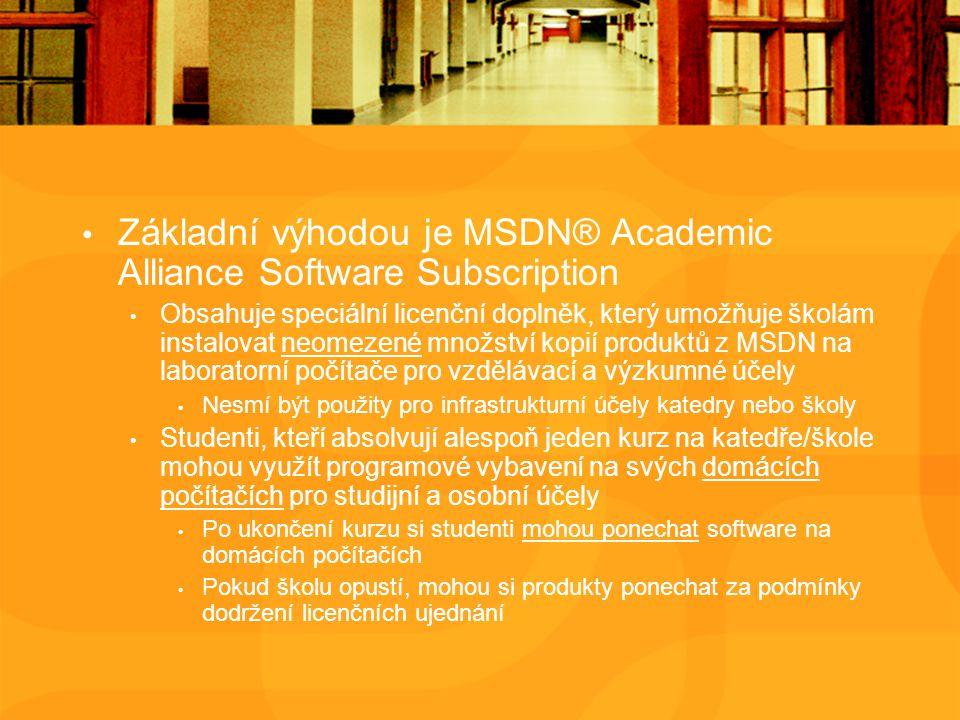 Základní výhodou je MSDN® Academic Alliance Software Subscription Obsahuje speciální licenční doplněk, který umožňuje školám instalovat neomezené množství kopií produktů z MSDN na laboratorní počítače pro vzdělávací a výzkumné účely Nesmí být použity pro infrastrukturní účely katedry nebo školy Studenti, kteří absolvují alespoň jeden kurz na katedře/škole mohou využít programové vybavení na svých domácích počítačích pro studijní a osobní účely Po ukončení kurzu si studenti mohou ponechat software na domácích počítačích Pokud školu opustí, mohou si produkty ponechat za podmínky dodržení licenčních ujednání