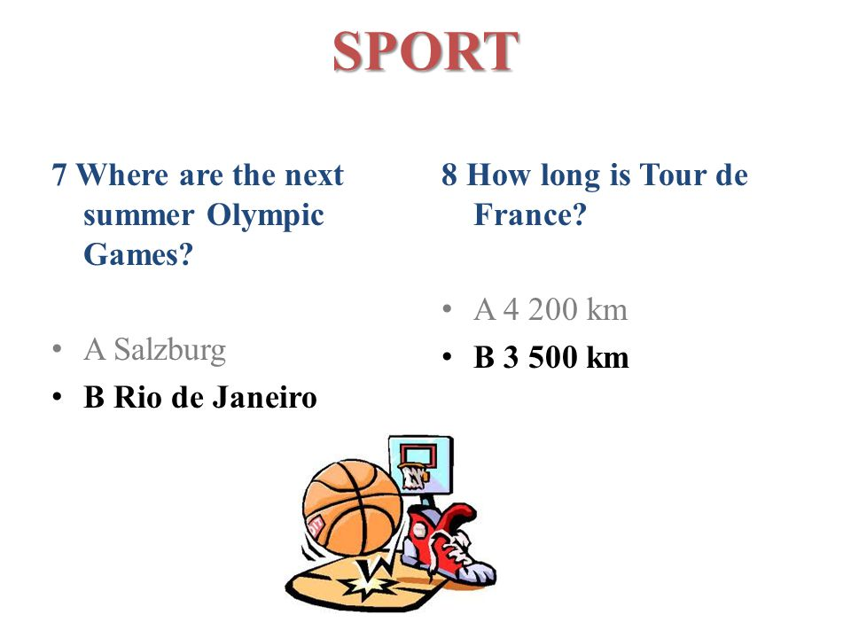SPORT 7 Where are the next summer Olympic Games.