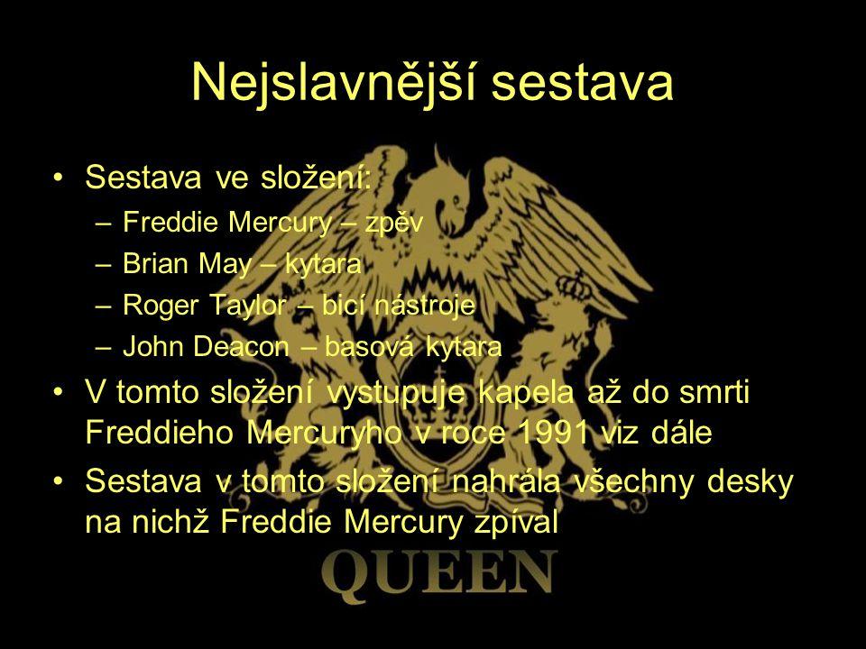 Nejslavnější sestava Sestava ve složení: –Freddie Mercury – zpěv –Brian May – kytara –Roger Taylor – bicí nástroje –John Deacon – basová kytara V tomt