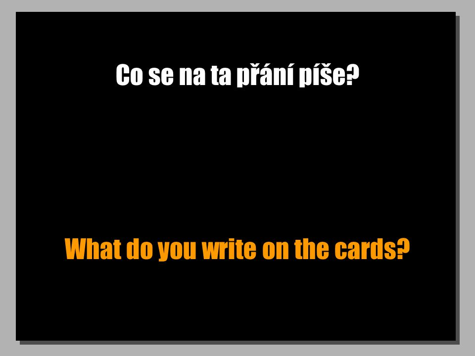 Co se na ta přání píše What do you write on the cards
