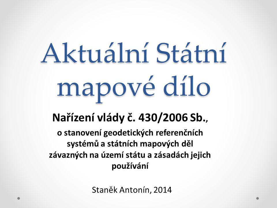 Aktuální Státní mapové dílo Nařízení vlády č.
