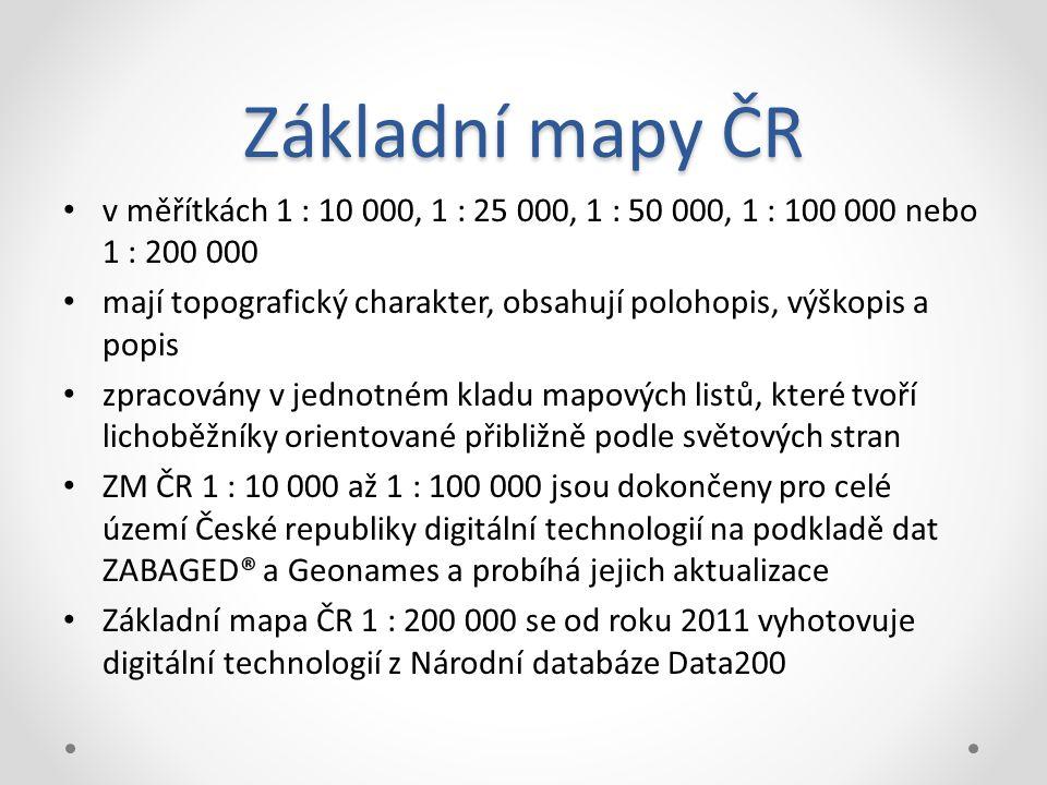 Základní mapy ČR v měřítkách 1 : 10 000, 1 : 25 000, 1 : 50 000, 1 : 100 000 nebo 1 : 200 000 mají topografický charakter, obsahují polohopis, výškopis a popis zpracovány v jednotném kladu mapových listů, které tvoří lichoběžníky orientované přibližně podle světových stran ZM ČR 1 : 10 000 až 1 : 100 000 jsou dokončeny pro celé území České republiky digitální technologií na podkladě dat ZABAGED® a Geonames a probíhá jejich aktualizace Základní mapa ČR 1 : 200 000 se od roku 2011 vyhotovuje digitální technologií z Národní databáze Data200