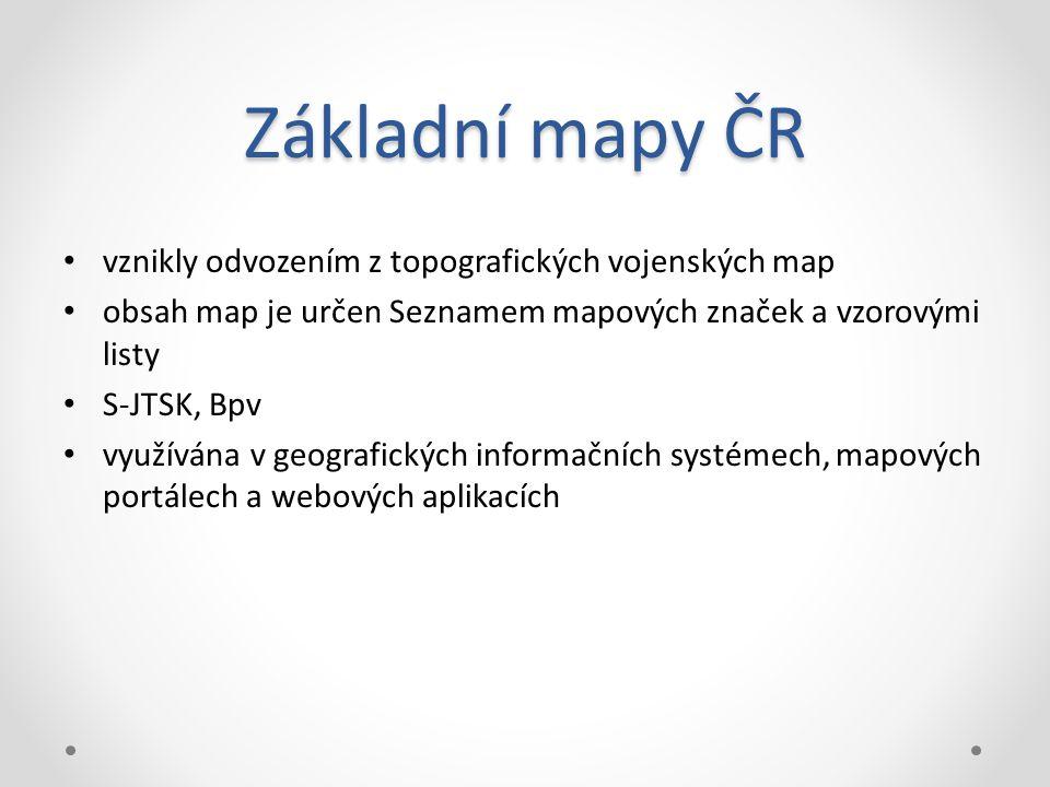 Základní mapy ČR vznikly odvozením z topografických vojenských map obsah map je určen Seznamem mapových značek a vzorovými listy S-JTSK, Bpv využívána v geografických informačních systémech, mapových portálech a webových aplikacích