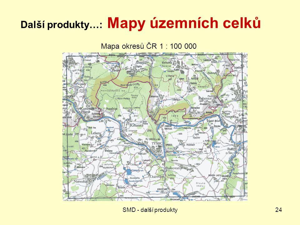 SMD - další produkty24 Další produkty…: Mapy územních celků Mapa okresů ČR 1 : 100 000