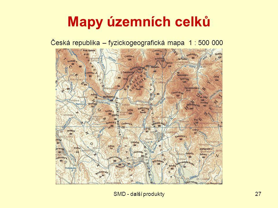 SMD - další produkty27 Mapy územních celků Česká republika – fyzickogeografická mapa 1 : 500 000