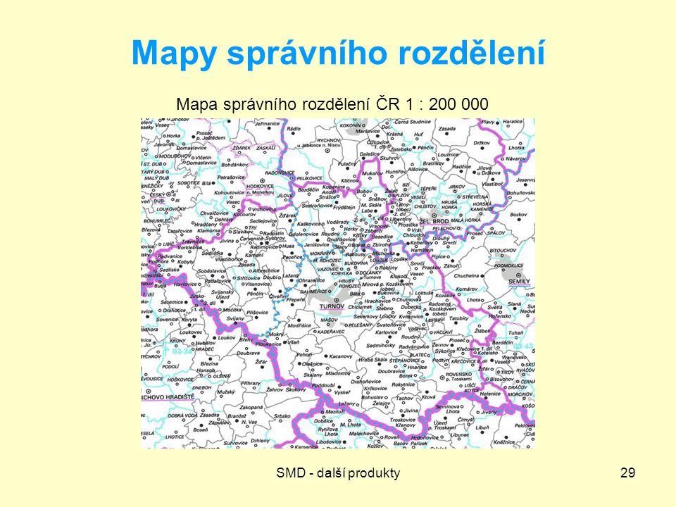 SMD - další produkty29 Mapy správního rozdělení Mapa správního rozdělení ČR 1 : 200 000