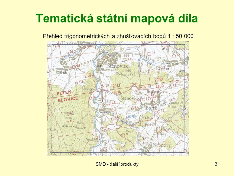 SMD - další produkty31 Tematická státní mapová díla Přehled trigonometrických a zhušťovacích bodů 1 : 50 000