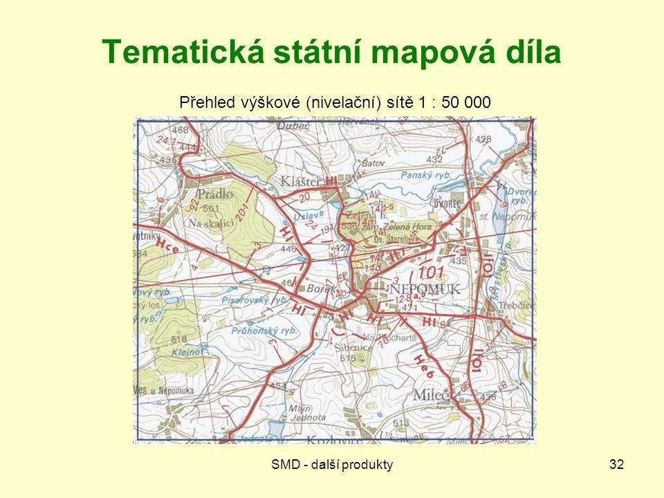 SMD - další produkty32 Tematická státní mapová díla Přehled výškové (nivelační) sítě 1 : 50 000