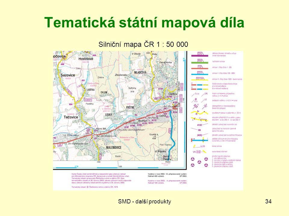 SMD - další produkty34 Tematická státní mapová díla Silniční mapa ČR 1 : 50 000