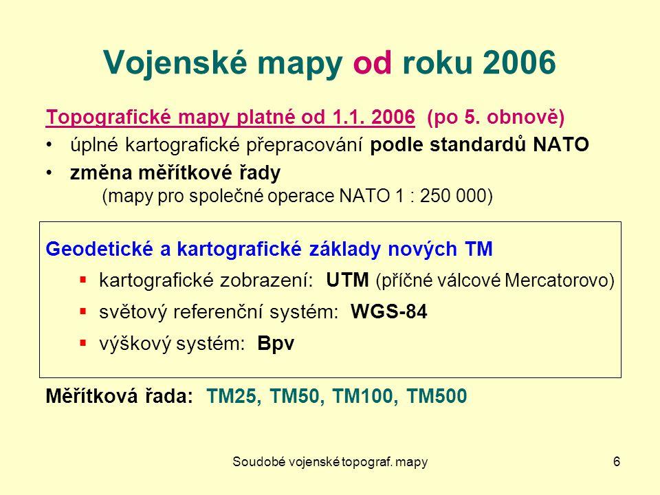 Soudobé vojenské topograf.mapy6 Vojenské mapy od roku 2006 Topografické mapy platné od 1.1.