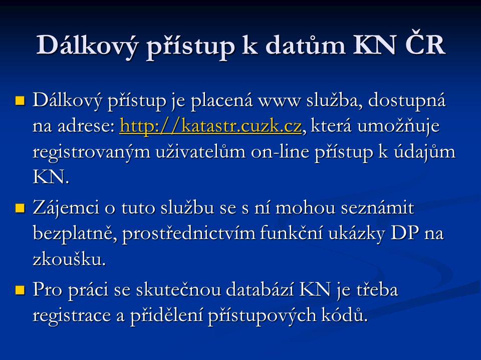 Dálkový přístup k datům KN ČR Dálkový přístup je placená www služba, dostupná na adrese: http://katastr.cuzk.cz, která umožňuje registrovaným uživatel