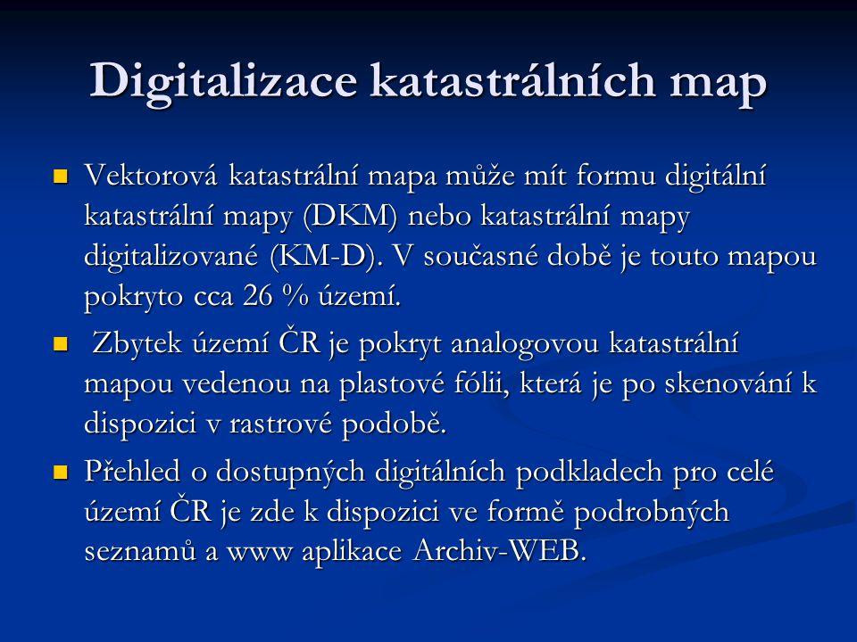 Digitalizace katastrálních map Vektorová katastrální mapa může mít formu digitální katastrální mapy (DKM) nebo katastrální mapy digitalizované (KM-D).