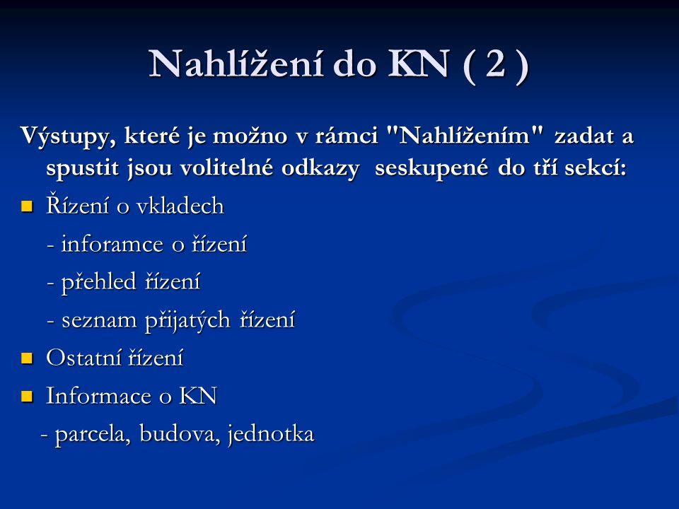 Nahlížení do KN ( 2 ) Výstupy, které je možno v rámci